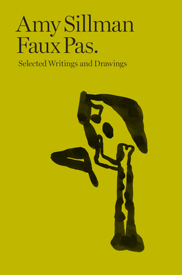 Amy Sillman: Faux Pas: Selected Writings and Drawings Cover Image