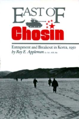 East of Chosin: Entrapment and Breakout in Korea, 1950 (Williams-Ford Texas A&M University Military History Series #2) Cover Image