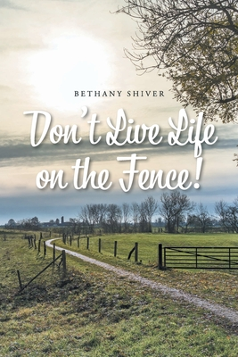 Don't Live Life on the Fence! Cover Image