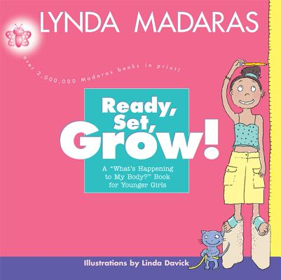 Ready, Set, Grow!: A What's Happening to My Body? Book for Younger Girls Cover Image