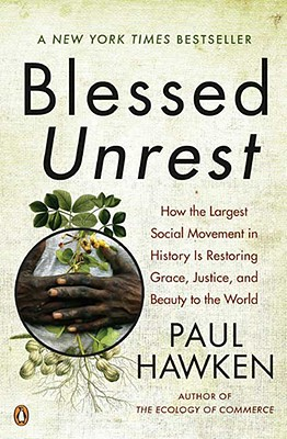 Blessed Unrest: How the Largest Social Movement in History Is Restoring Grace, Justice, and Beauty to the World Cover Image