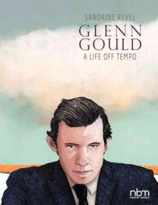 Glenn Gould: A Life Off Tempo (Biographies) Cover Image