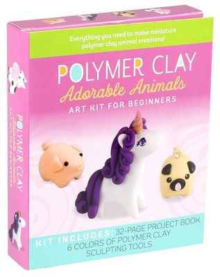 Polymer Clay: Adorable Animals: Art Kit for Beginners Cover Image