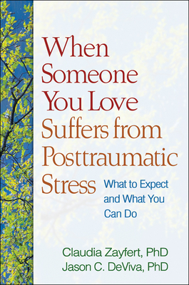 When Someone You Love Suffers from Posttraumatic Stress: What to Expect and What You Can Do Cover Image