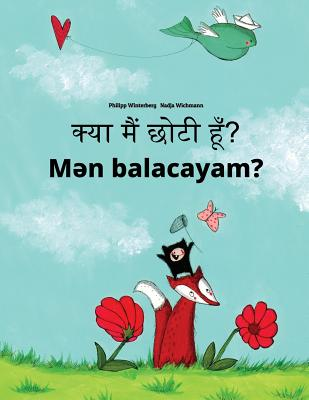 Kya Maim Choti Hum? Men Balacayam?: Hindi-Azerbaijani: Children's Picture Book (Bilingual Edition) Cover Image