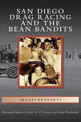 San Diego Drag Racing and the Bean Bandits Cover Image