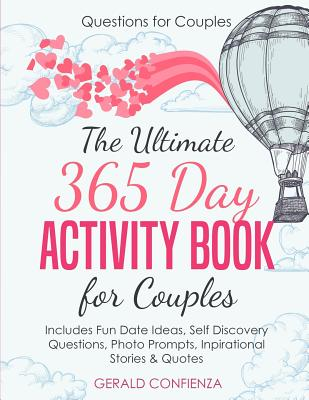 Questions for Couples: The Ultimate 365 Day Activity Book for Couples. Includes Fun Date Ideas, Self Discovery Questions, Photo Prompts, Insp Cover Image