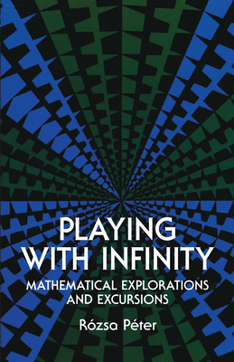 Cover for Playing with Infinity (Dover Books on Mathematics)