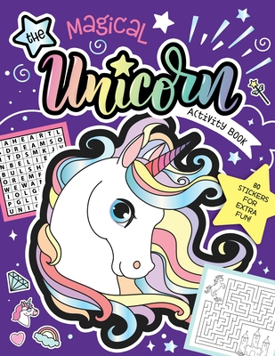 The Magical Unicorn Activity Book: Fun Games for Kids with Stickers! 80 Stickers for Extra Fun! Cover Image