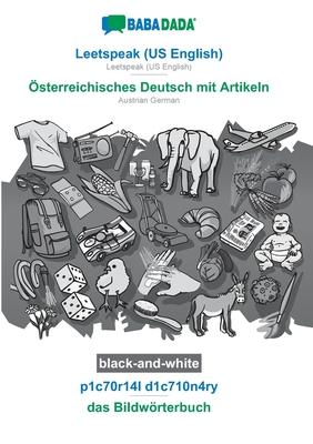BABADADA black-and-white, Leetspeak (US English) - Österreichisches Deutsch mit Artikeln, p1c70r14l d1c710n4ry - das Bildwörterbuch: Leetspeak (US Eng Cover Image