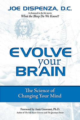 Evolve Your Brain : The Science of Changing Your Mind Cover Image