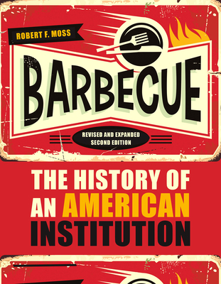 Barbecue: The History of an American Institution, Revised and Expanded Second Edition Cover Image