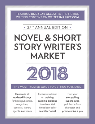 Novel & Short Story Writer's Market 2018: The Most Trusted Guide to Getting Published Cover Image