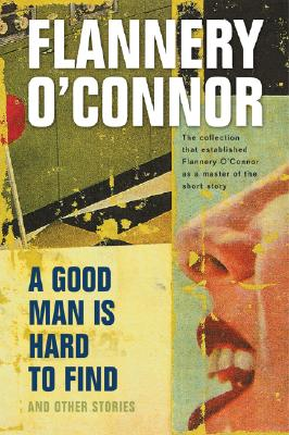 A Good Man Is Hard to Find and Other Stories Cover Image