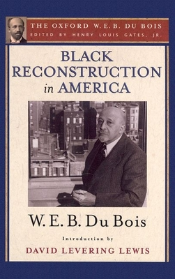 Black Reconstruction in America: An Essay Toward a History of the Part Which Black Folk Played in the Attempt to Reconstruct Democracy in America, 186 (Oxford W. E. B. Du Bois) Cover Image