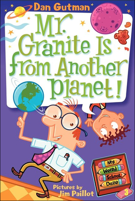 Mr. Granite Is from Another Planet! (My Weird School Daze #3) Cover Image