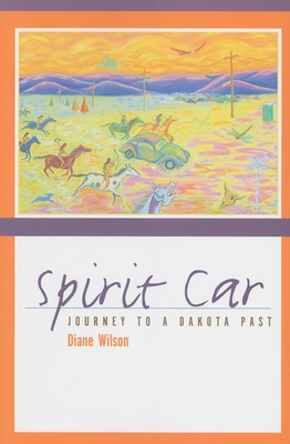 Spirit Car: A Journey to a Dakota Past Cover Image