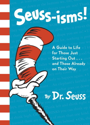 Seuss-Isms!: A Guide to Life for Those Just Starting Out...and Those Already on Their Way Cover Image