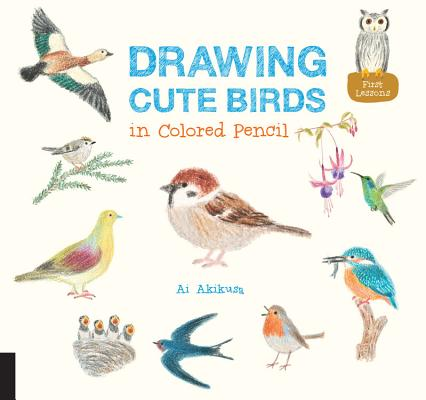 Drawing Cute Birds in Colored Pencil Cover Image