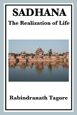Sadhana: The Realization of Life Cover Image