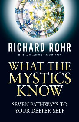 What the Mystics Know: Seven Pathways to Your Deeper Self Cover Image
