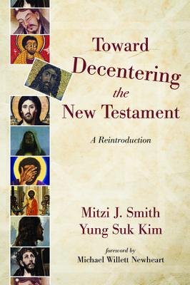 Toward Decentering the New Testament Cover Image