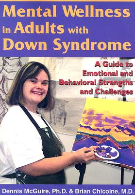 Mental Wellness in Adults with Down Syndrome: A Guide to Emotional and Behavioral Strengths and Challenges Cover Image