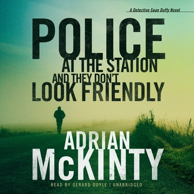 Police at the Station and They Don't Look Friendly (Sean Duffy Thrillers #6) Cover Image