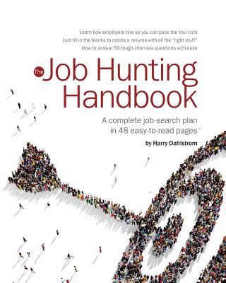 Job Hunting Handbook, 2017-16: A Complete Job-Search Plan You Can Read in an Hour or Two Cover Image
