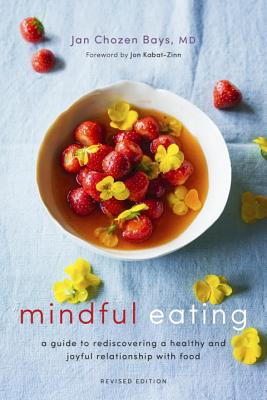 Mindful Eating: A Guide to Rediscovering a Healthy and Joyful Relationship with Food (Revised Edition) Cover Image