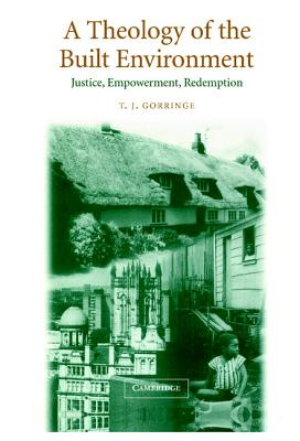 A Theology of the Built Environment: Justice, Empowerment, Redemption Cover Image