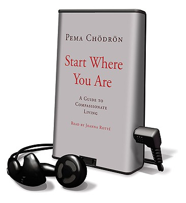 Start Where You Are: A Guide to Compassionate Living [With Earbuds] (Playaway Adult Nonfiction) Cover Image