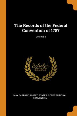 Cover for The Records of the Federal Convention of 1787; Volume 2