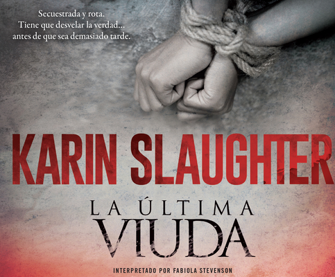 La Última Viuda (the Last Widow): Una Novela (a Novel) (Will Trent #9) Cover Image