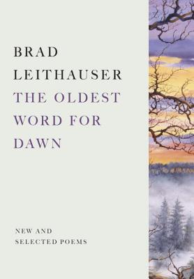 The Oldest Word for Dawn: New and Selected Poems Cover Image