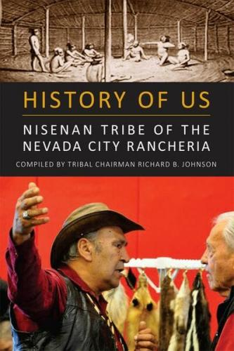 History of Us: Nisenan Tribe of the Nevada City Rancheria Cover Image