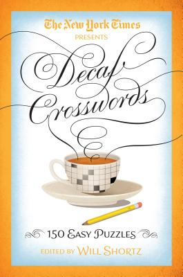 The New York Times Decaf Crosswords: 150 Easy Puzzles Cover Image