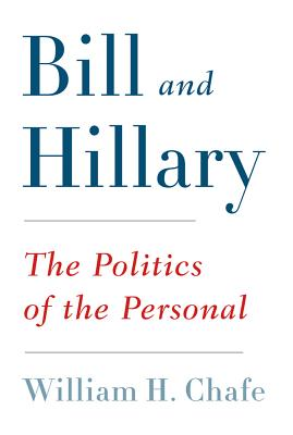 Bill and Hillary: The Politics of the Personal Cover Image