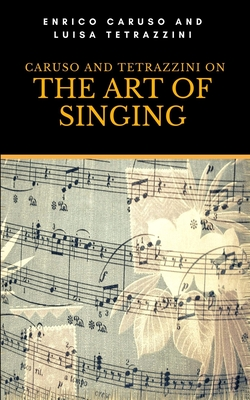 Caruso and Tetrazzini on the Art of Singing Cover Image