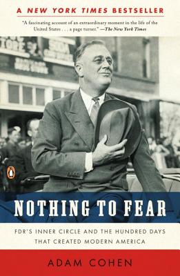 Nothing to Fear: FDR's Inner Circle and the Hundred Days That Created Modern America Cover Image