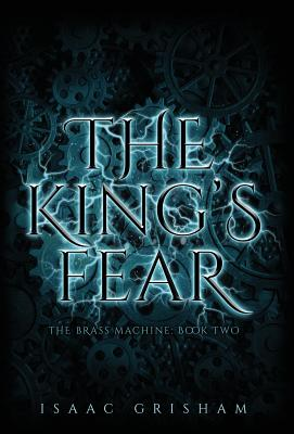 The King's Fear: The Brass Machine: Book Two Cover Image