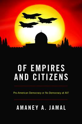 Of Empires and Citizens: Pro-American Democracy or No Democracy at All? Cover Image