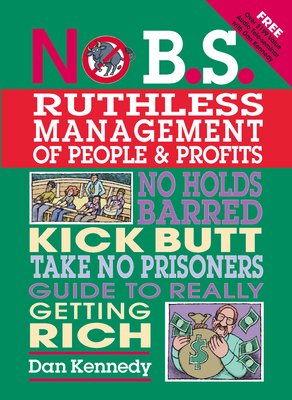 No B.S. Ruthless Management of People & Profits Cover