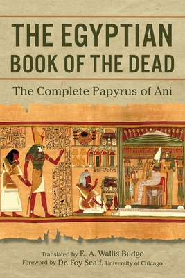 The Egyptian Book of the Dead: The Complete Papyrus of Ani Cover Image