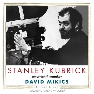 Stanley Kubrick Lib/E: American Filmmaker Cover Image
