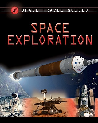 Space Exploration (Space Travel Guides) Cover Image
