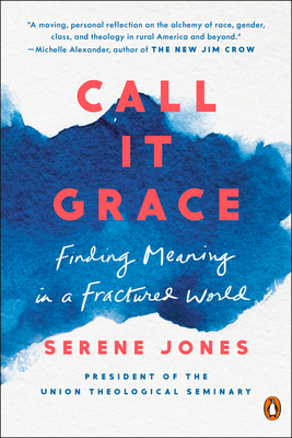 Call It Grace: Finding Meaning in a Fractured World Cover Image