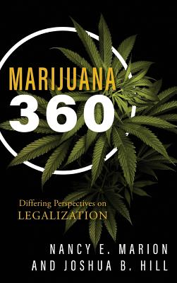 Marijuana 360: Differing Perspectives on Legalization Cover Image