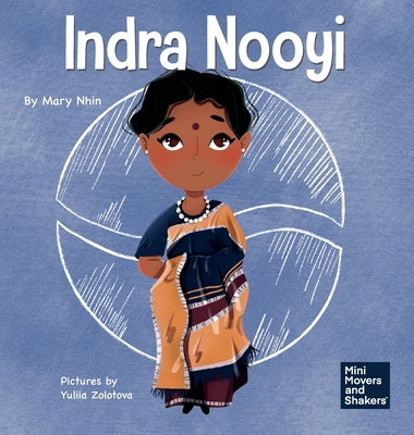 Indra Nooyi: A Kid's Book About Trusting Your Decisions Cover Image