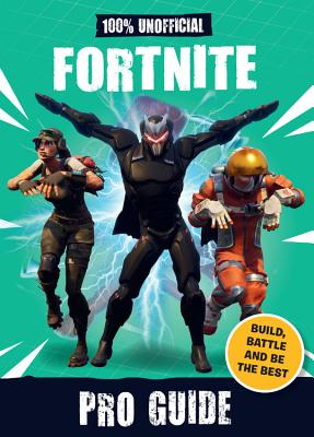 100% Unofficial Fortnite Pro Guide Cover Image
